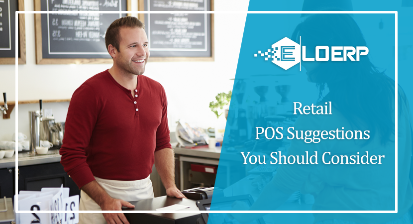 Retail POS Suggestions That You Consider While Selecting