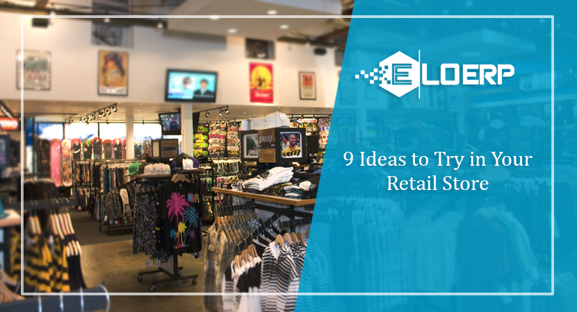 9 Ideas to Try in Your Retail Store