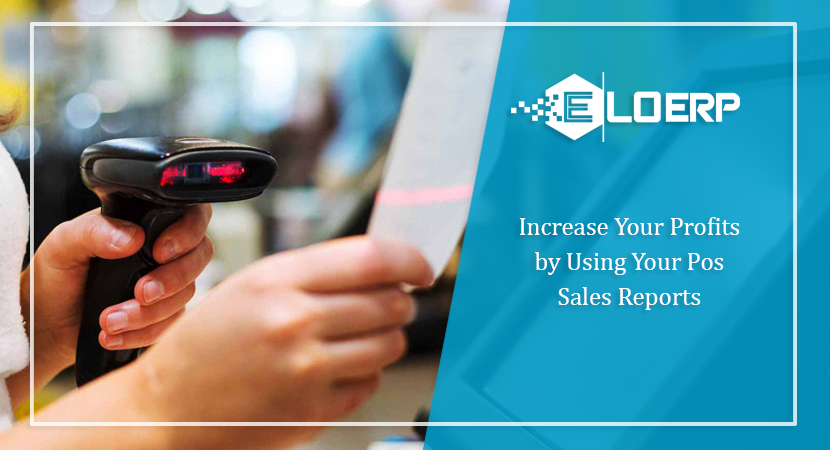 Increase Your Profits by Using Your Pos Sales Reports