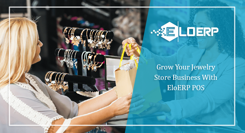 Manage Your Jewelry Store Business With EloERP POS