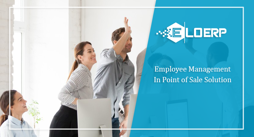 Employee Management In Point of Sale Solution